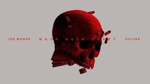 Joe Moses - Back Goin Brazy ft. Future [Official Audio]