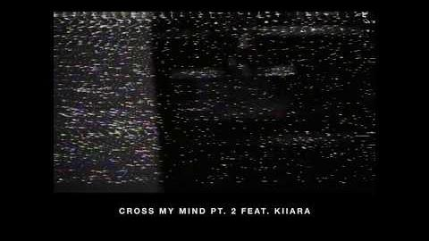 A R I Z O N A - Cross My Mind Pt. 2 (Feat. Kiiara) [Official Audio]