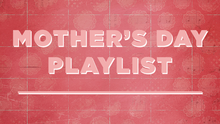 Mother's Day 2015 Playlist - Atlantic Records Official Blog