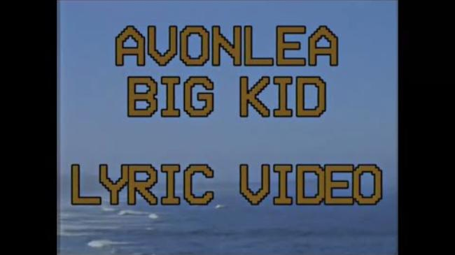 Avonlea - Big Kid (Lyric Video)
