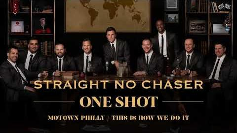Straight No Chaser - Motown Philly/This Is How We Do It [Official Audio]