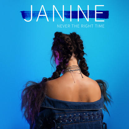 Janine - Never The Right Time