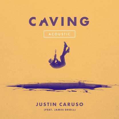 Justin Caruso - Caving (feat. James Droll) [Acoustic Version]