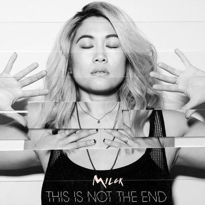 MILCK – This Is Not The End