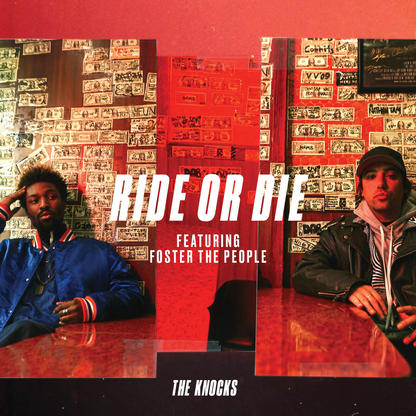 The Knocks – Ride Or Die (feat. Foster The People)