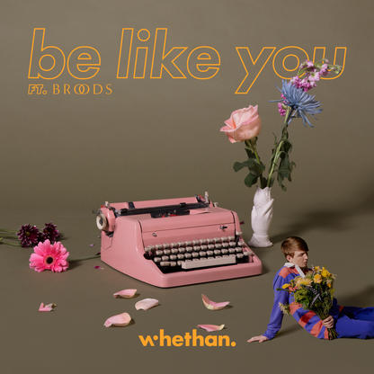 Whethan – Be Like You (feat. Broods)