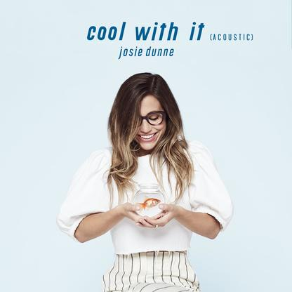 Josie Dunne – Cool With It (Acoustic)