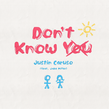 Justin Caruso – Don't Know You (feat. Jake Miller)