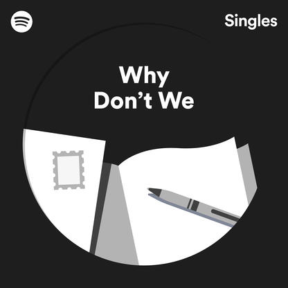 Why Don't We – Spotify Singles