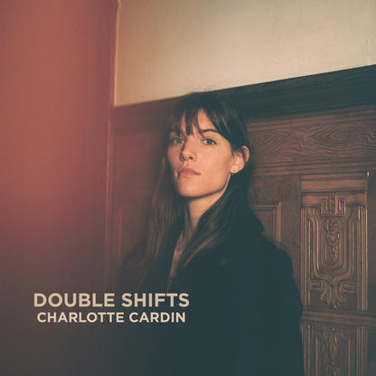 Charlotte Cardin – Double Shifts