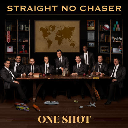 Straight No Chaser – One Shot